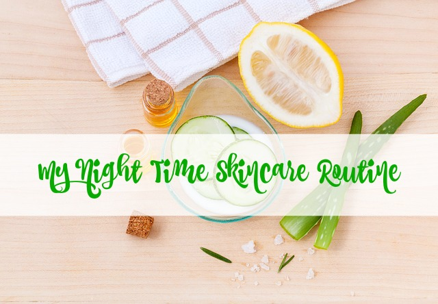 Night Time Skincare Routine