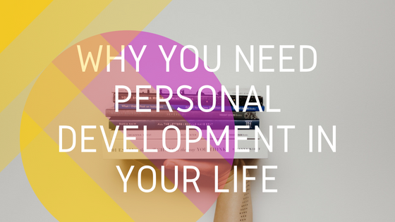 why you need personal development in your life